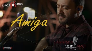 Amiga (En Vivo) - Lucas Sugo  (Video)