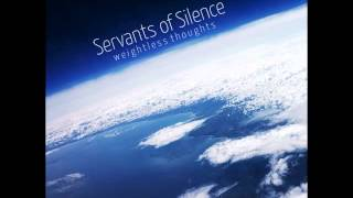 Servants of Silence - One Million Things - One Million Thoughts