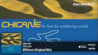 Chicane - Offshore (From: 'Chicane - Far From The Maddening Crowds' album)