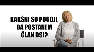 Kakšni so pogoji, da postanemo člani DSI?