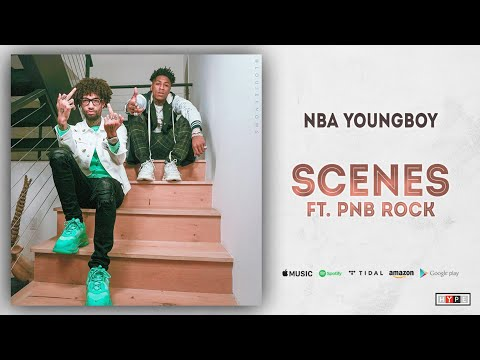 "NBA YoungBoy – ""Scenes"" Ft. PnB Rock"