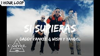 Daddy Yankee & Wisin Y Yandel   Si Supieras (1 HOUR LOOP)