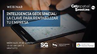 Webinar Inteligencia Geoespacial: La clave para rentabilizar tu empresa