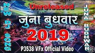 Juna Budhwar 2019 NEW SONG | P3538 VFx | UnRealesed