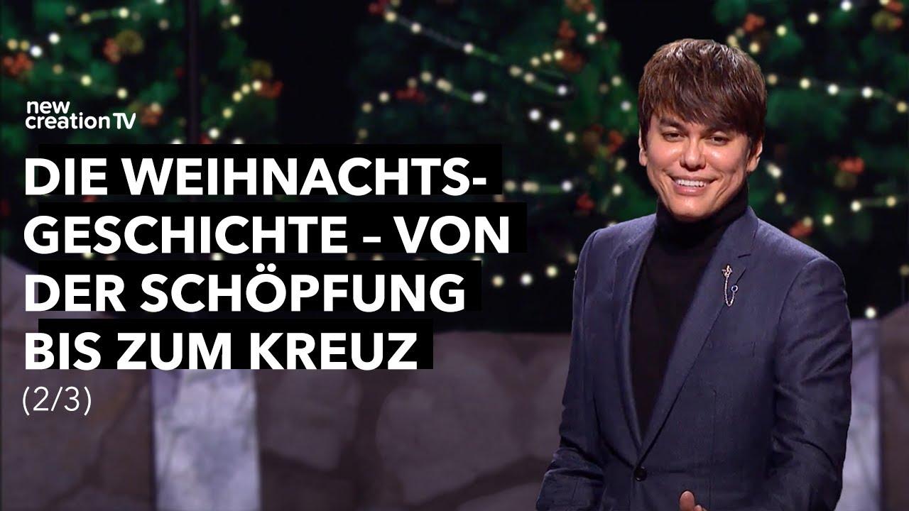 Die Weihnachtsgeschichte – von der Schöpfung bis zum Kreuz 2/3 – Joseph Prince I New Creation TV dt.