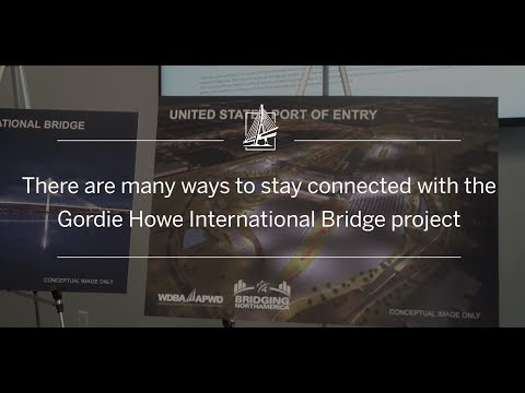 Gordie Howe International Bridge | Visit our Community Offices