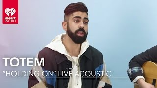 TOTEM - 'Hanging On' Live Acoustic | iHeartRadio Live Sessions