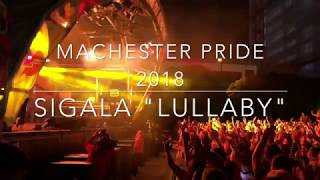 Manchester Pride Big Weekend 2018 - Sigala Lullaby