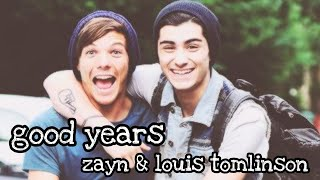 Good Years | ZAYN & LOUIS TOMLINSON