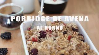 Porridge de avena al horno. Especial día del padre