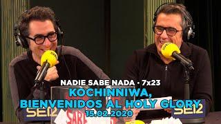 NADIE SABE NADA - (7x23): Kochinniwa, bienvenidos al 'holy glory'