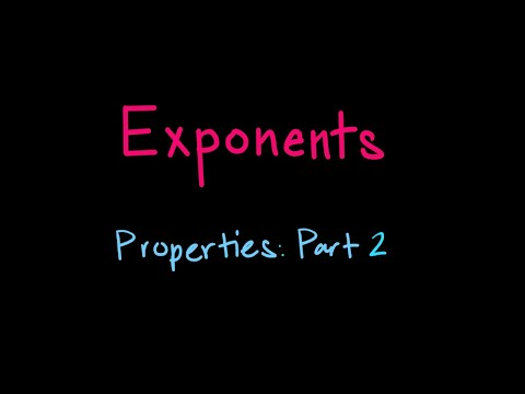 Part 2 of exponent properties.