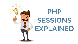 PHP SESSIONS EXPLAINED