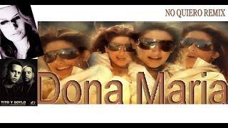 No Quiero Remix - Dona Maria