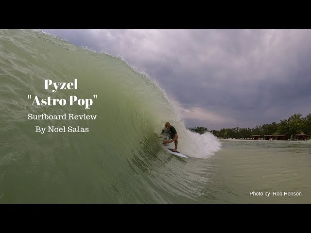 "Pyzel ""Astro Pop"" Surfboard Review by Noel Salas Ep.90"