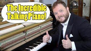The Incredible Talking Piano