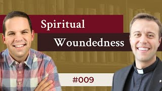 'HEALING OUR SPIRITUAL WOUNDS' - THE BURROWSHIRE PODCAST
