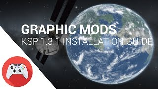 Graphic Mods Installation Guide for KSP 1.3.1