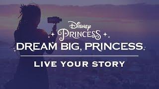Dream Big, Princess Global Video Series | Disney