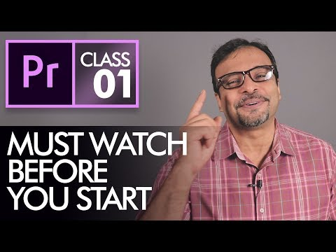 Before you Start Learning Adobe Premiere Pro CC Class 1 – Urdu / Hindi