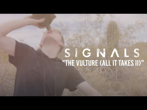 """Signals - """"The Vulture (All It Takes II) (Music Video)"""
