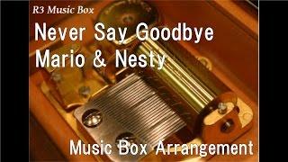 "Never Say Goodbye/Mario & Nesty [Music Box] (Drama ""My Girl"" OST)"