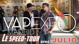 VAPEXPO MADRID : Le(el) speed-Tour avec (con) Julio El Mono Vapeador