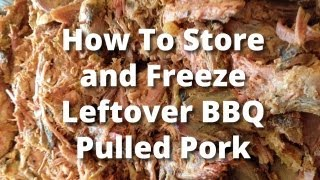 Freeze BBQ - How To Store and Freeze Leftover BBQ Pulled Pork