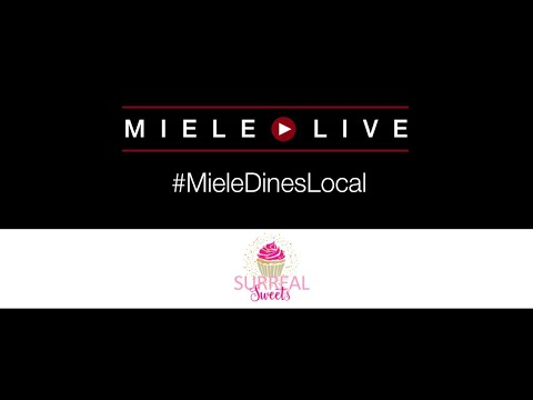 #MieleDinesLocal presents: Surreal Sweets with Chef Jacob Aboudi