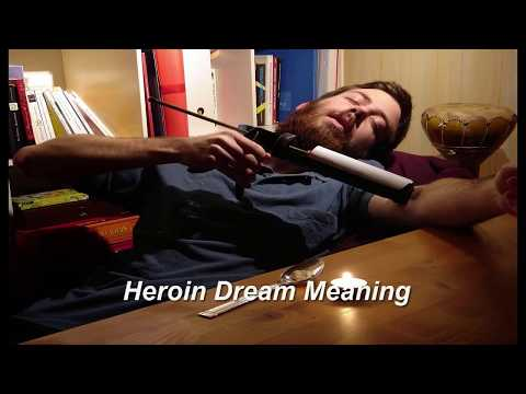 Heroin Dream Meaning
