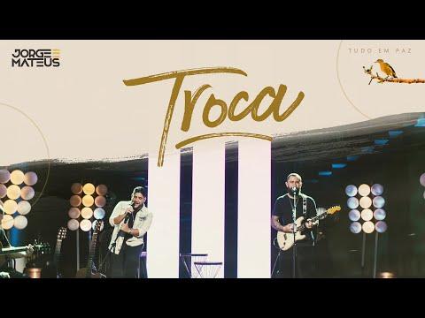 Jorge & Mateus - Troca