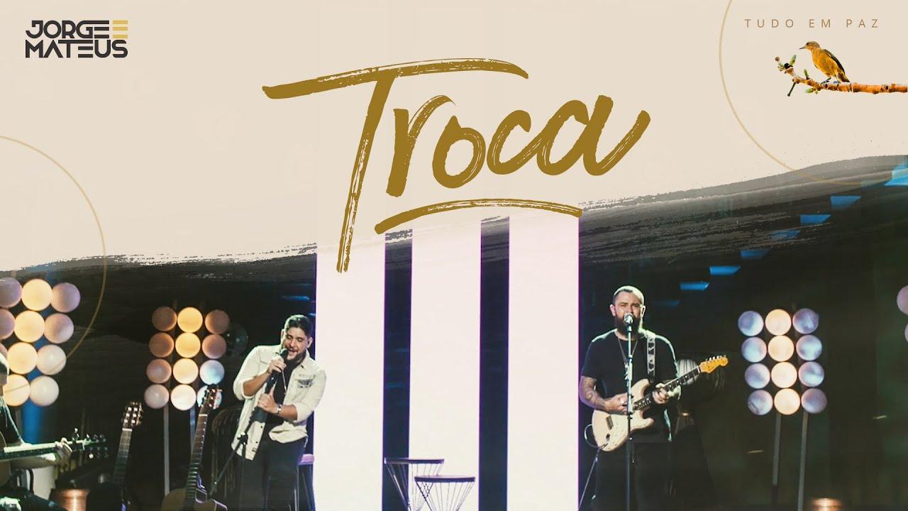 Jorge e Mateus - Troca