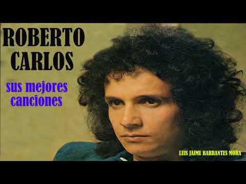 ROBERTO CARLOS -   SUS  MEJORES CANCIONES  ( AUDIO )
