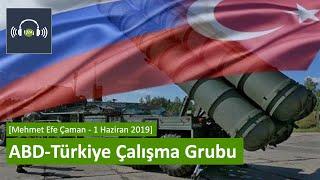 S-400 Meselesi Ve ABD - Türkiye Çalışma Grubu [Mehmet Efe Çaman - 1 Haziran 2019]