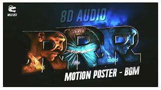 RRR BGM (8D Audio) - RRR Motion Poster BGM - S.S Rajmouli, Ramcharan, NTR | Wild Rex