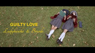 "Ladyhawke & BROODS – ""Guilty Love"""