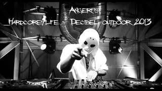 Angerfist @ Decibel Outdoor Festival 2013 - HardCore4Life -