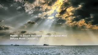Melchi - A Dream Beneath Clouds (Original Mix)[SOL051]