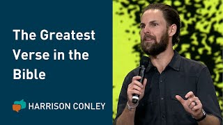The Greatest Verse in the Bible | Harrison Conley