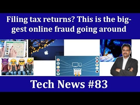 Tech News #83 | Filing tax returns? the biggest online fraud | global internet at risk