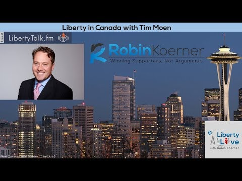 Liberty in Canada with Tim Moen | The Art of Political Persuasion by Robin Koerner