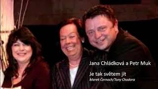 Jana Chládková a Petr Muk - Jen tak světem jít