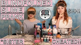 SISTER CHEATED!!! Blindfolded Slime Challenge   SURPRISE SLIME PRANK   RUBY AND RAYLEE