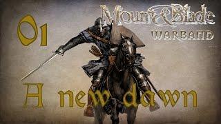 A new Dawn - Warband mod - Ep 1 - SirMixaLot