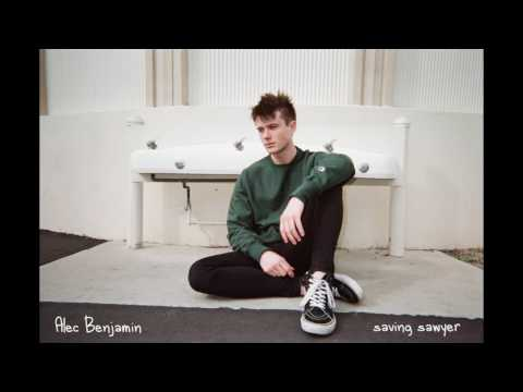 Saving Sawyer Lyrics – Alec Benjamin