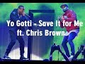 Yo Gotti - Save It for Me ft. Chris Brown (lyrics)