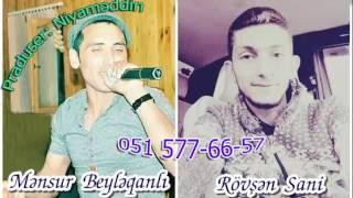Mensur Beyleqanli ft Rovsen Sani Harda Yar 2017 new