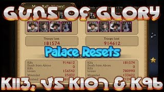 Guns Of Glory KVK K113, vS K107,K96 Palace Resets