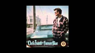 CHRIS ISAAK - Don't Leave Me On My Own