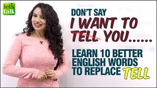 Learn Smart English Words To Improve Your English & Speak Fluently - 10 Words To Replace 'Tell'